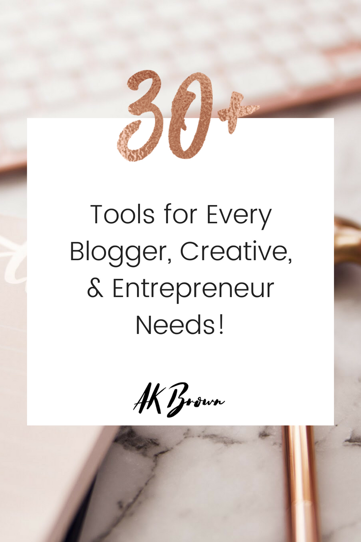 30+ Tools Every Blogger, Creatives, & Entrepreneur Needs!