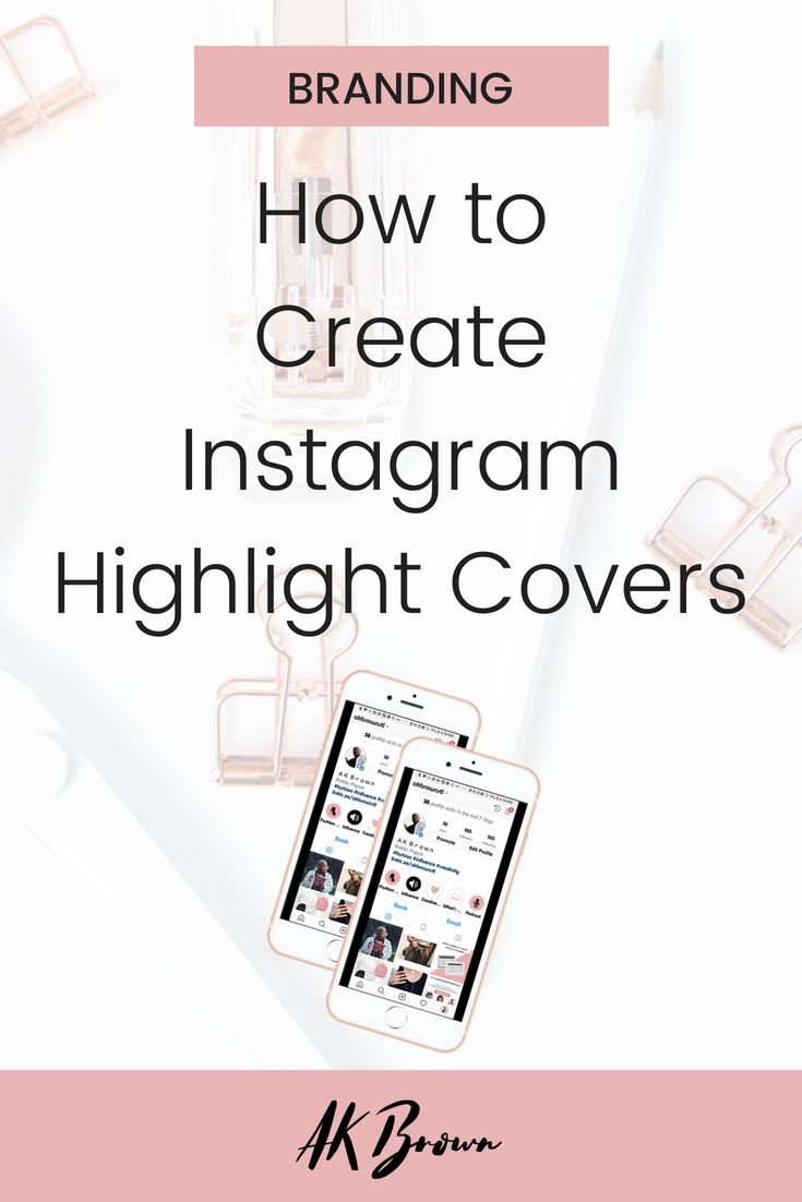 How to Create Custom Instagram Highlight Covers!