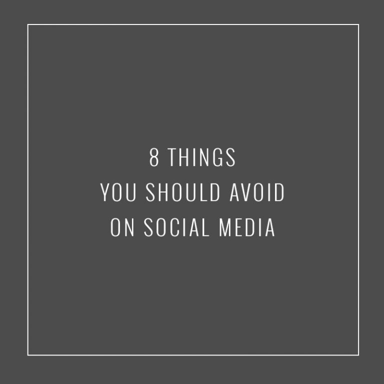8 THINGS YOU SHOULD AVOID ON SOCIAL MEDIA