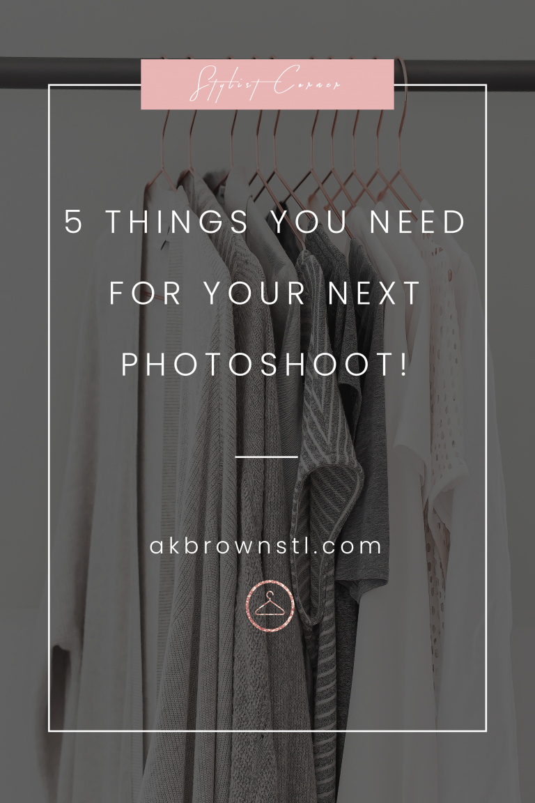 Stylist Corner: 5 Things You Need for Your Next Photoshoot!